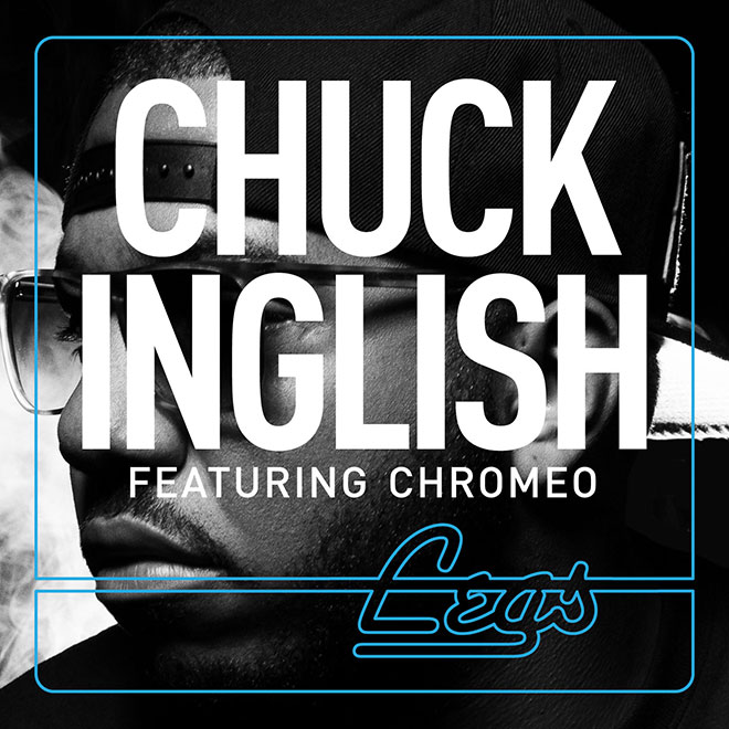 chuck-inglish-featuring-chromeo-legs-1
