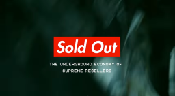 The Science of Reselling Supreme (Sold Out Pt. 3)