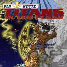 Blu & Nottz – Titans in the Flesh
