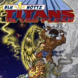 Blu & Nottz – Titans in the Flesh