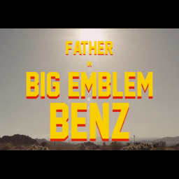Father – Big Emblem Benz(Video)